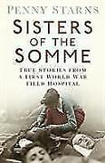 Sisters Of The Somme Von Penny Starns 2016 Taschenbuch