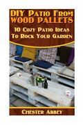 Diy Patio From Wood Pallets - 10 Cozy Patio Ideas To Rock Your Garden House...
