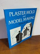 Plaster Mold And Model Making By Chaney And Skee 1973 1st Edition 8th Pr Softcover