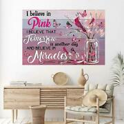 Breast Cancer I Believe In Miracles Poster Wall Art