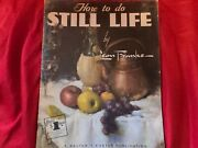How To Do Still Life A Walter T. Foster Publication Used Leon Franks Crt18