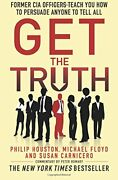 Get The Truth Former Cia Officers Teach You How To Persua... By Houston Philip