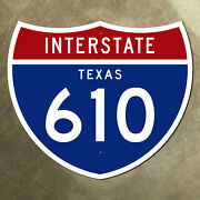 Texas Interstate Route 610 Highway Marker Road Sign 42x36 Houston Loop 1961