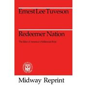 Redeemer Nation Idea Of Americaand039s Millennial Role Mid - Paperback New Tuveson