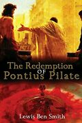 The Redemption Of Pontius Pilate By Smith, Lewis Ben Book The Fast Free Shipping