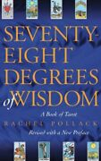 Seventy-eight Degrees Of Wisdom A Book Of Tarot By Pollack Rachel Book The