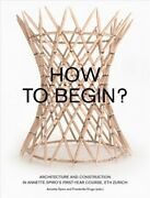 How To Begin Architecture And Construction In Annette Spiroand039s First-year C...
