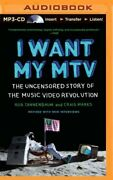 I Want My Mtv The Uncensored Story Of The Music Video Revolution, Mp3-cd By...