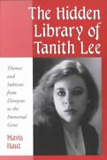Hidden Library Of Tanith Lee Themes And Subtexts From Dionysos To The Immor...