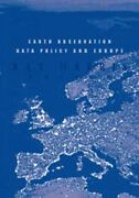 Earth Observation Data Policy And Europe Hardcover By Harris Raymond Edt...