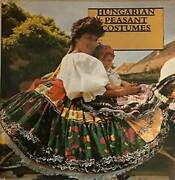 Hungarian Peasant Costumes Hc, 1988 By