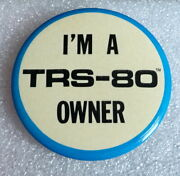 Vintage I´m A Trs-80 Owner Button Badge Pin Computer Tandy Pinback 1970´s