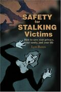 Safety For Stalking Victims How To Save Your Privacy... By Bates, Lyn Paperback
