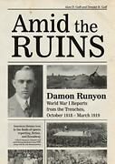 Amid The Ruins Damon Runyon World War I Reports From The ... By Donald H. Gaff