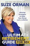 The Ultimate Retirement Guide For 50+ Winning Strategies To M... By Orman Suze