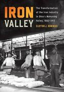 Iron Valley The Transformation Of The Iron Industry In Ohioand039s Mahoning Vall...