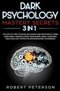 Dark Psychology Mastery Secrets 3 In 1 The Art Of How To Read Influence An...