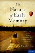The Nature Of Early Memory An Adaptive Theory Of The Genesis And Development Of