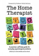 Home Therapist A Practical Self-help Guide For Everyday Psychological Prob...