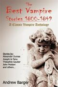 Best Vampire Stories 1800-1849, Paperback By Barger, Andrew Edt, Brand New,...