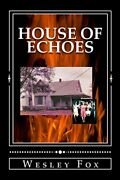 House Of Echoes By Fox Wesley Book The Fast Free Shipping