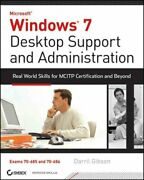 Windows 7 Desktop Support And Administration Real World Skills For Mcitp Ce...