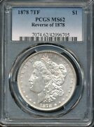 1878 7tf Reverse Of And03978 Morgan Silver Dollar Pcgs Ms 62 Better Date