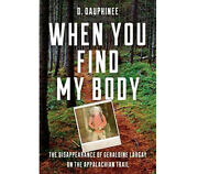 When You Find My Body The Disappearance Of Geraldine Largay On The Appalachian