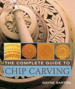 Complete Guide To Chip Carving Paperback By Barton Wayne Like New Used Fr...