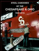 Steel Cabooses Of The Chesapeake And Ohio 1973-2010-used