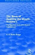 Book Of Opening The Mouth The Egyptian Texts With English Translations, Har...