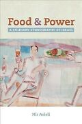 Food And Power A Culinary Ethnography Of Israel Hardcover By Avieli Nir ...