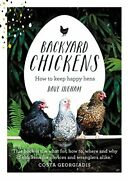 Backyard Chickens How To Keep Happy Hens By Dave Ingham Book The Fast Free