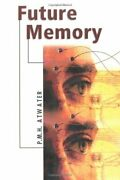 Future Memory By Atwater P.n.h. Paperback Book The Fast Free Shipping