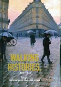Walking Histories 1800-1914 Hardcover By Bryant Chad Edt Burns Arthur ...
