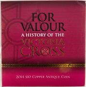 2014 Antique Copper Ten Dollar Proof Coin For Valour - A History Of The Victoria