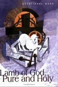 Lamb Of God Pure And Holy Devotional Book By Patt, Richard W. Book The Fast