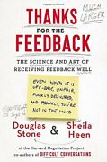 Thanks For The Feedback The Science And Art Of Receiving Fee... By Heen, Sheila