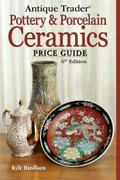 Antique Trader Pottery And Porcelain Ceramics Price Guide