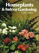 House Plants And Indoor Gardening By Harris Cyril C. Hardback Book The Fast