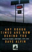 Any Rough Times Are Now Behind You Selected Poems A... By Alvin Dave Paperback