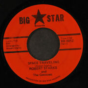 Robert Starks And Geniuses Space Traveling / Part 2 Big Star 7 Single 45 Rpm
