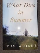 What Dies In Summer By Tom Wright 2012 Arc Advance Readers / Proof Copy Ln