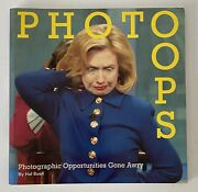 Photo Oops Photographic Opportunities Gone Awry President Bush Hillary Politic