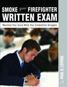 Smoke Your Firefighter Written Exam By Paul S. Lepore Book The Fast Free