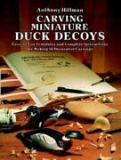 Carving Miniature Duck Decoys Hillman, Anthony Paperback Used - Good
