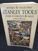Antique And Collectible Stanley Tools A Guide To Identity And Value Paperback