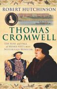 Thomas Cromwell The Rise And Fall Of Henry Viii's Most... By Hutchinson, Robert