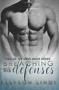 Breaching His Defenses Volume 1 Love Hack By Lindt Allyson Book The Fast