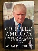 Crippled America How To Make America Great Again By Donald J. Trump/signed